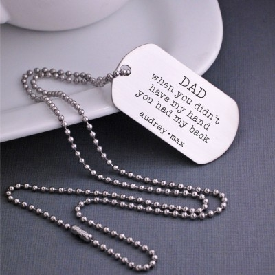 Christmas Gift, Custom Dog Tag Necklace for Dad, Personalized Necklace for Dad, When you didn't have my hand you had my back