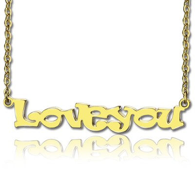 Gold Plated I Love You Name Necklace - Crafted By Birthstone Design™