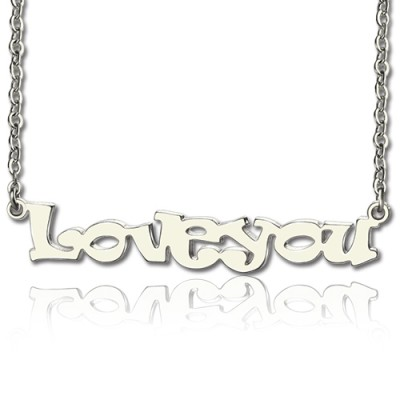 I Love You Name Necklace Sterling Silver - Crafted By Birthstone Design™